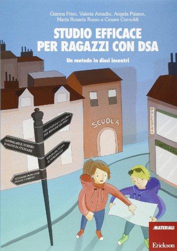 Studio efficace per ragazzi con DSA. Un metodo in dieci incontri