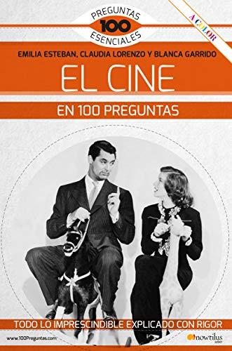 Resultado de imagen de EL CINE EN CIEN PREGUNTAS de Emilia Esteban, Claudia Lorenzo y Blanca Garrido