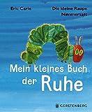 Die kleine Raupe Nimmersatt - Mein kleines Buch der Ruhe