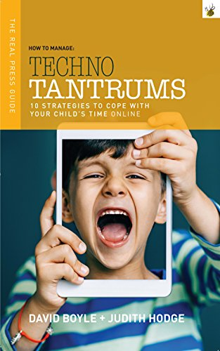 How to Manage Techno Tantrums: 10 Strategies for Coping with your Child's Time Online by [Boyle, David, Hodge, Judith]
