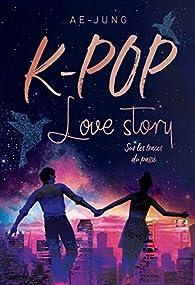 K-Pop Love Story, tome 2 : Sur les traces du passé par  Ae-Jung
