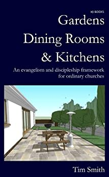 Gardens, Dining Rooms and Kitchens by [Smith, Tim]