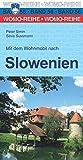 Mit dem Wohnmobil nach Slowenien (Womo-Reihe)