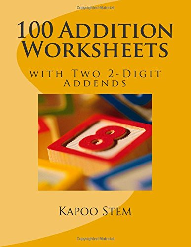 100 Addition Worksheets with Two 2-Digit Addends: Math Practice Worksheets