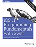 IOS 11 Programming Fundamentals with Swift: Swift, Xcode, and Cocoa Basics