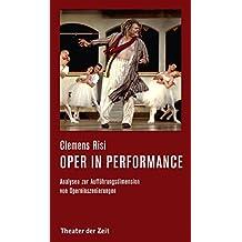 Oper in performance: Analysen zur Aufführungsdimension von Operninszenierungen (Recherchen 133)