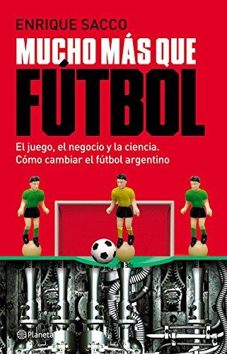 Mucho más que fútbol por Enrique Sacco