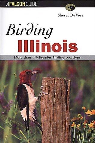 Birding Series (Birding Illinois (Regional Birding Series) by Sheryl DeVore (2000-02-01))