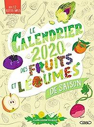 Calendrier Saison 2020.Le Calendrier 2020 Des Fruits Et Legumes De Saison Babelio