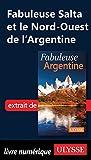 Fabuleuse Salta et le Nord-Ouest de l'Argentine