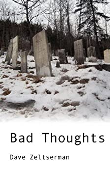 Bad Thoughts by [Zeltserman, Dave]