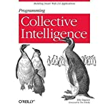 [(Programming Collective Intelligence)] [By (author) Toby Segaran] published on (September, 2007)