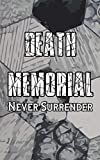 Death Memorial: Never Surrender Gaming Journal