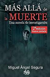 Más Allá de la muerte. Una novela de investigación. 2ª edición
