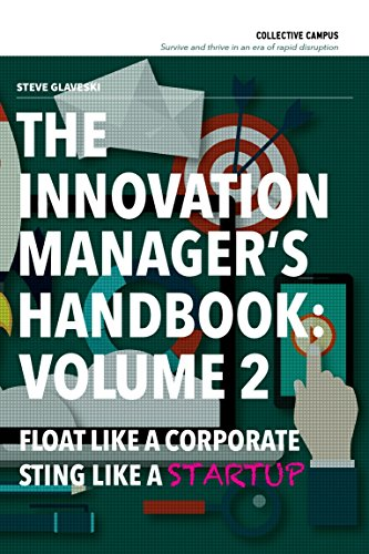 The Innovation Manager's Handbook: Volume 2: Float like a corporate, sting like a startup by [Glaveski, Steve]