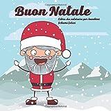Buon Natale - Libro da colorare per bambini - Schemi felici