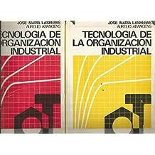 TECNOLOGIA DE LA ORGANIZACION INDUSTRIAL (2 TOMOS)