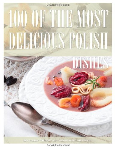 100 of the Most Delicious Polish Dishes