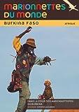 Marionnettes du monde : Burkina Faso, dans la cour des marionnettistes du Burkina by Unknown