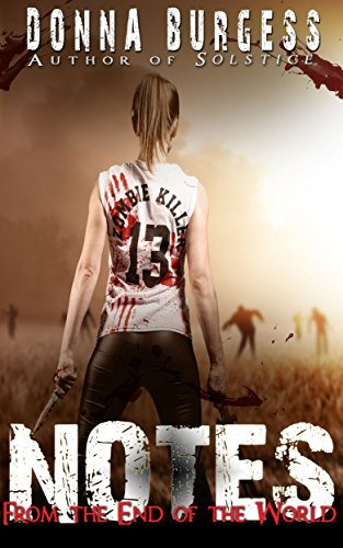 Book cover image for Notes from the End of the World: A Zombie Novel