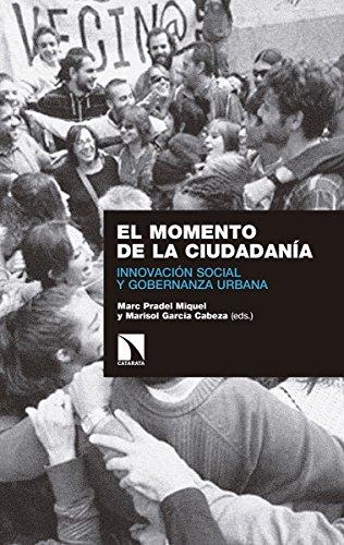 El momento de la ciudadanía: Innovación social y gobernanza urbana (Investigación y Debate)