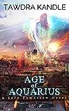 Age of Aquarius: A Save Tomorrow Apocalyptic Novel