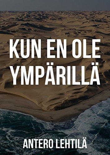 Kun en ole ympärillä (Finnish Edition) por Antero Lehtilä