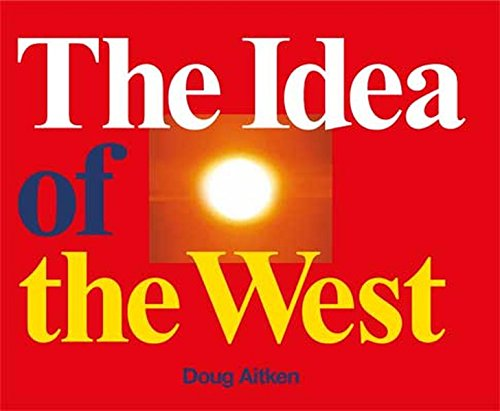 Doug Aitken: The Idea of the West -