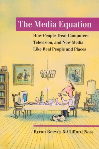 The Media Equation: How People Treat Computers, Television, and New Media Like Real People and Places (CSLI Lecture Notes S) by Byron Reeves (2003-01-29) par Byron Reeves;Clifford Nass