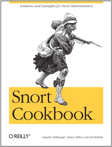 Snort Cookbook: Solutions and Examples for Snort Administrators (English Edition)