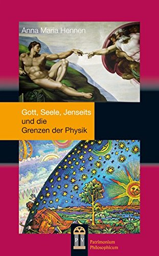 Gott, Seele, Jenseits: und die Grenzen der Physik