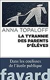 Telecharger Livres La Tyrannie des parents d eleves (PDF,EPUB,MOBI) gratuits en Francaise
