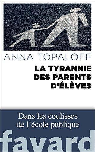 La Tyrannie des parents d'élèves par Anna Topaloff