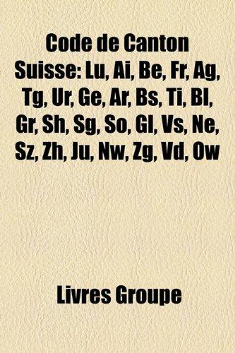 code-de-canton-suisse-lu-ai-be-fr-ag-tg-ur-ge-ar-bs-ti-bl-gr-sh-sg-so-gl-vs-ne-sz-zh-ju-nw-zg-vd-ow