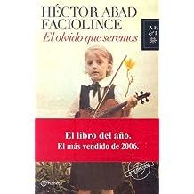 El Olvido Que Seremos (Spanish Edition) by H??ctor Abad Faciolince (2006-12-01)
