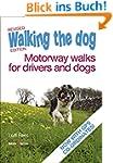 Walking the dog - Motorway walks for...