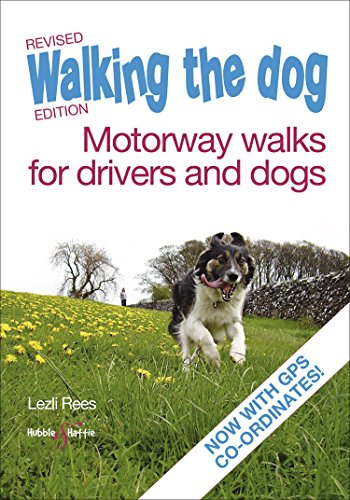 Walking the dog - Motorway walks for drivers and dogs (English Edition)