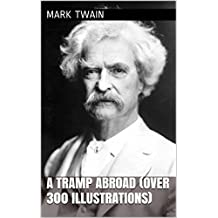A Tramp Abroad (Complete Edition) (Illustrated): Over 300 Illustrations (English Edition)