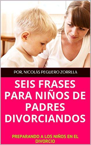 Seis Frases Para Niños De Padres Divorciandos Preparando A