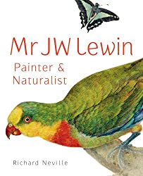 Mr JW Lewin, Painter & Naturalist