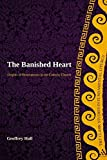 The Banished Heart: Origins of Heteropraxis in the Catholic Church (T&T Clark Studies in Fundamental Liturgy)