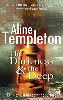 The Darkness and the Deep: DI Marjory Fleming Book 2 von [Templeton, Aline]