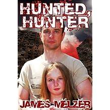Hunted, Hunter