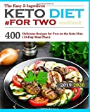 The Easy 5-Ingredient Keto Diet #for two cookbook: 400 Delicious Recipes for Two