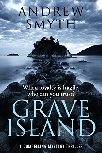 Grave Island: a compelling mystery thriller by [Smyth, Andrew]