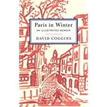 Paris in Winter: An Illustrated Memoir