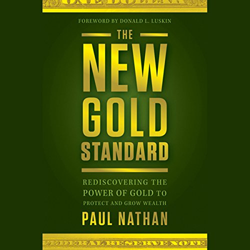 The New Gold Standard: Rediscovering the Power of Gold to Protect and Grow Wealth  Audiolibri