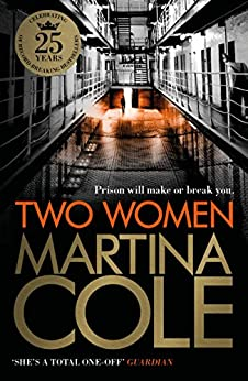 Two Women: An unforgettable crime thriller of murder, violence and unbreakable bonds by [Cole, Martina]