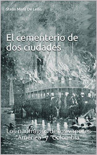 El cementerio de dos ciudades: Los naufragios de los vapores