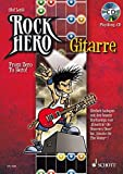 Rock Hero - Gitarre: From Zero To Hero. E-Gitarre. Lehrbuch mit CD. (Schott Pro Line)